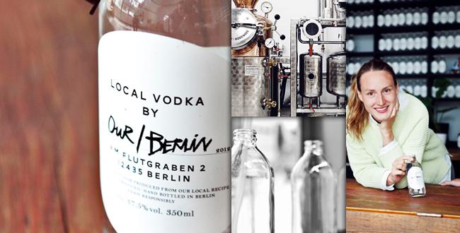 Interview: Our/Berlin Vodka - Ein Teil global, ein Teil lokal
