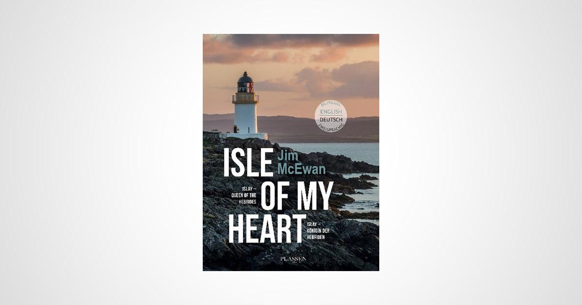 """Neuerscheinung im Plassen Buchverlag: Jim McEwan – """"Isle of my heart"""" - about-drinks.com"""